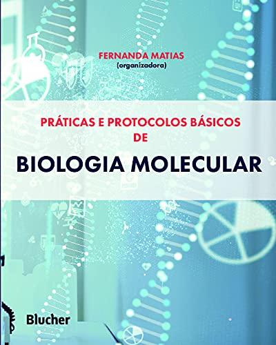 Práticas e Protocolos Básicos de Biologia Molecular