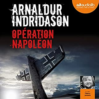 Opération Napoléon                   By:                                                                                                                                 Arnaldur Indridason                               Narrated by:                                                                                                                                 Thierry Janssen                      Length: 10 hrs and 8 mins     Not rated yet     Overall 0.0