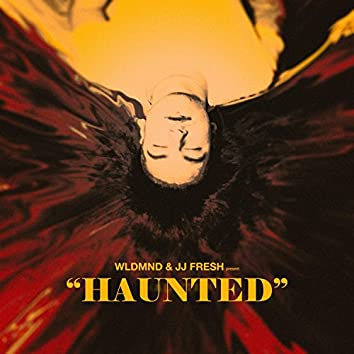 Haunted (feat. JJ Fresh)