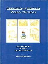 Cernusco sul Naviglio verso l'Europa attraverso la storia delle attivita'