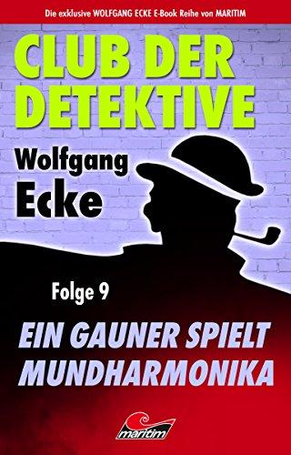 Club der Detektive 9 – Ein Gauner spielt Mundharmonika (20 spannende Kriminalfälle...
