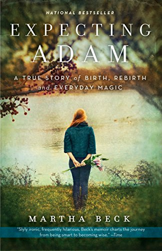 Expecting Adam: A True Story of Birth, Rebirth, and...