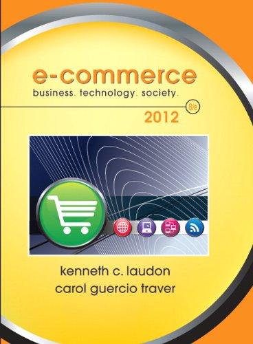 E-Commerce 2012: Business, Technology, Society