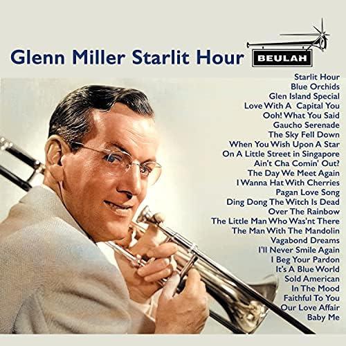 Glenn Miller & Glenn Miller Orchestra feat. Ray Eberle, Marion Hutton, Kay Starr & Tex Beneke
