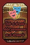 Todo el drama debe permanecer en el escenario: Cuaderno Amantes Teatro para Actores, Actrices y Artístas para escribir pensamientos, guiones y notas (Diario Líneas Vacío Regalo Mujer Hombre)