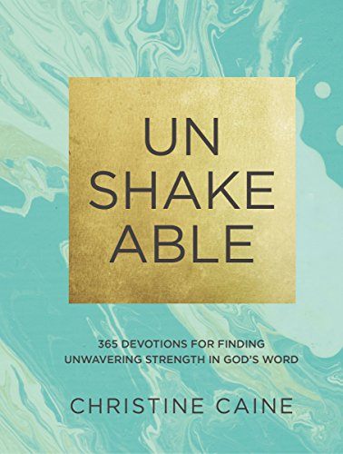 Unshakeable: 365 Devotions for Finding Unwavering Strength in God's Word (English Edition)