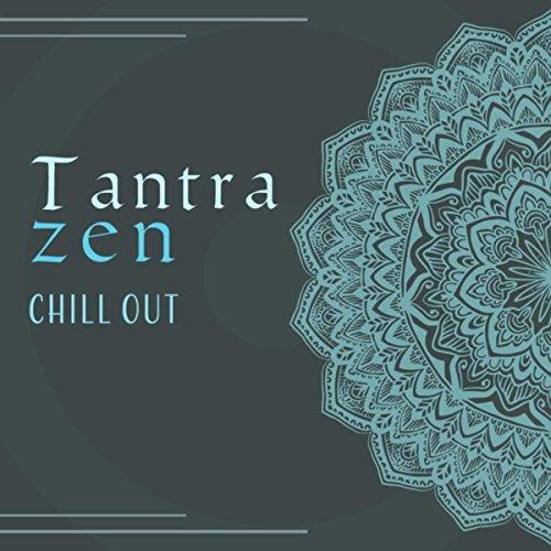 Tantra zen chill out - Intimate musica di sottofondo, Massaggio del corpo, L'arte de amare