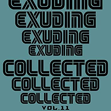 Exuding Collected, Vol. 11