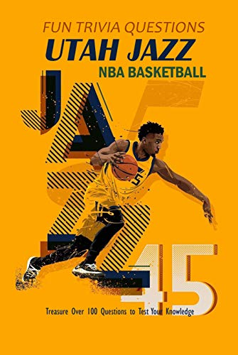 Fun Trivia Questions Utah Jazz NBA Basketball: Treasure Over 100 Questions to Test Your Knowledge: Gift for Men (English Edition)