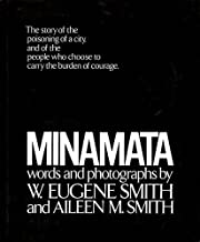 Minamata: The Story of the Poisoning of a City, and of the People Who Chose to Carry the Burden of Courage. by W. Eugene Smith, Aileen M. Smith(May 11, 1975) Hardcover