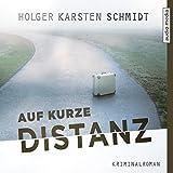 Auf kurze Distanz - Holger Karsten Schmidt