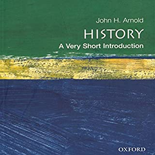 History     A Very Short Introduction              By:                                                                                                                                 John Arnold                               Narrated by:                                                                                                                                 Richard Davidson                      Length: 4 hrs and 43 mins     1 rating     Overall 4.0