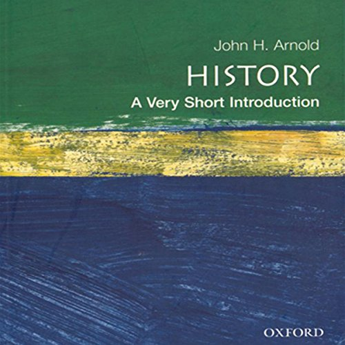 History     A Very Short Introduction              By:                                                                                                                                 John Arnold                               Narrated by:                                                                                                                                 Richard Davidson                      Length: 4 hrs and 43 mins     11 ratings     Overall 4.3