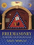 Freemasonry (Illustrated Histories) (History and Myths Revealed)