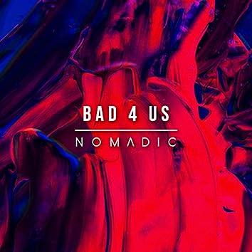 Bad 4 Us