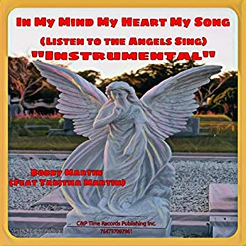 In My Mind My Heart My Song (Listen to the Angels Sing) [Instrumental] [feat. Tabitha Martin]