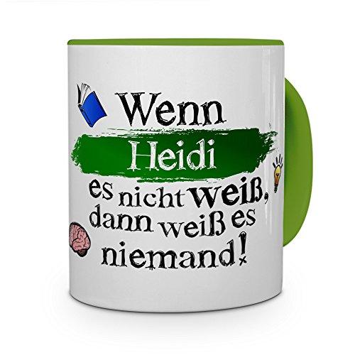 printplanet Tasse mit Namen Heidi - Layout: Wenn Heidi es Nicht weiß, dann weiß es niemand - Namenstasse, Kaffeebecher, Mug, Becher, Kaffee-Tasse - Farbe Grün