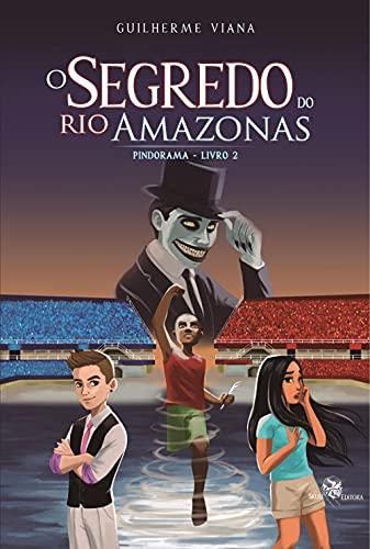 O Segredo do Rio Amazonas: Pindorama - Livro 2