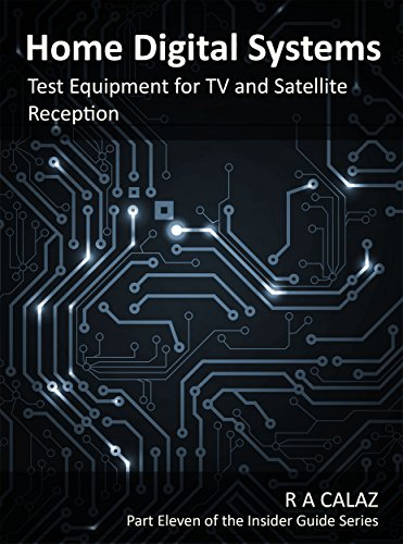 Test Equipment for TV and Satellite Reception (Home Digital Systems Book 11) (English Edition)