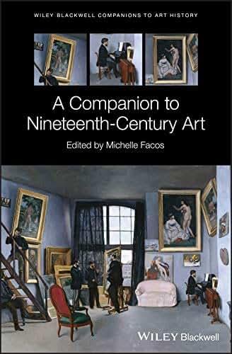 A Companion to Nineteenth-Century Art (Blackwell Companions to Art History) (English Edition)