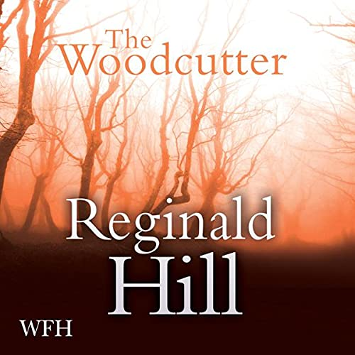 The Woodcutter Audiobook By Reginald Hill cover art