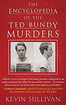 [Kevin Sullivan]のThe Encyclopedia of the Ted Bundy Murders (English Edition)