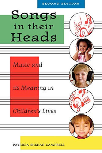 Songs in Their Heads: Music and its Meaning in Children s Lives, Second Edition