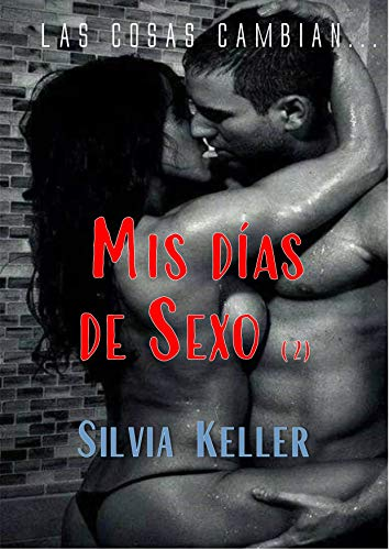 Mis días de sexo (2): Las cosas cambian… de Silvia Zaler