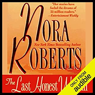 The Last Honest Woman                   By:                                                                                                                                 Nora Roberts                               Narrated by:                                                                                                                                 Marie Caliendo                      Length: 6 hrs and 43 mins     1,918 ratings     Overall 3.9
