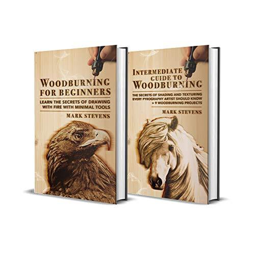 Woodburning: Beginner + Intermediate Guide to Woodburning: 2-in-1 Woodburning and Pyrography Bundle (English Edition)