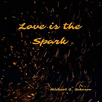 Love Is the Spark