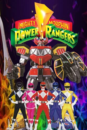 Mighty Morphin Power Rangers Notebook: Lined Pages Notebook Small Size 6x9 inches / 110 pages / Original Design For Cover And Pages / It Can Be Used As A Notebook, Journal, Diary, or Composition Book.