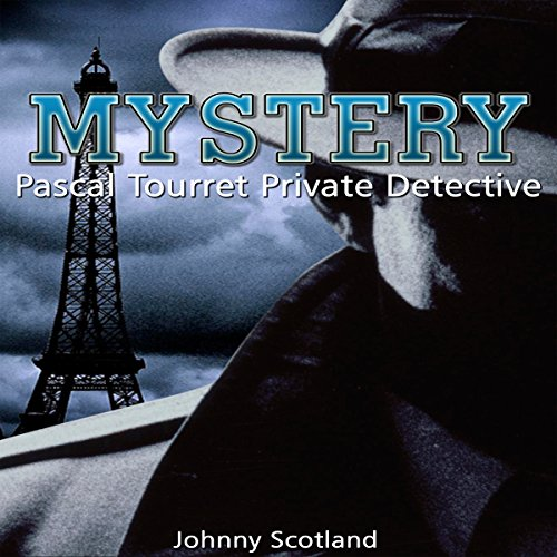 Mystery: Pascal Tourret, Private Detective audiobook cover art
