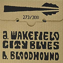 Wakefield City Blues/Bloodhound [Import]