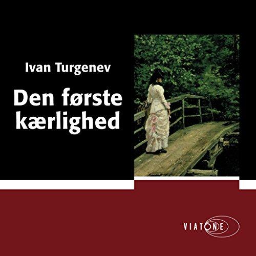 Den første kærlighed [First Love]                   Autor:                                                                                                                                 Ivan Turgenev                               Sprecher:                                                                                                                                 Karsten Pharao                      Spieldauer: 2 Std. und 25 Min.     Noch nicht bewertet     Gesamt 0,0