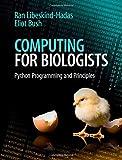 Computing for Biologists: Python Programming and Principles - Ran Libeskind-Hadas