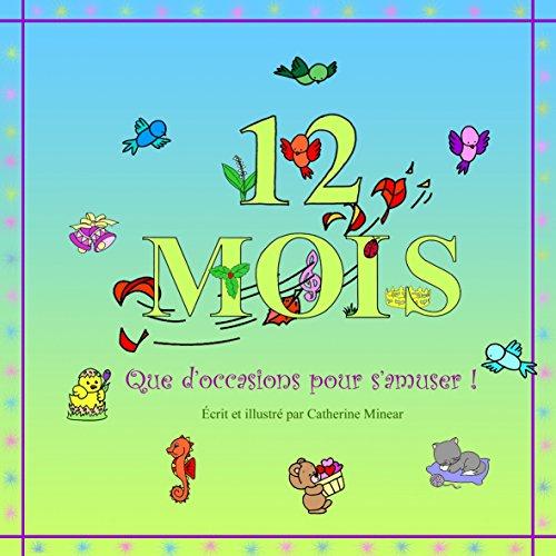 12 mois: Que d'occasions pour s'amuser ! (French Edition)