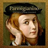 Parmigianino:  Drawings & Paintings (Annotated)