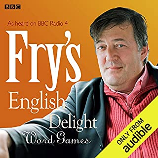 Fry's English Delight: Word Games                   By:                                                                                                                                 Stephen Fry                               Narrated by:                                                                                                                                 Stephen Fry                      Length: 49 mins     40 ratings     Overall 4.5