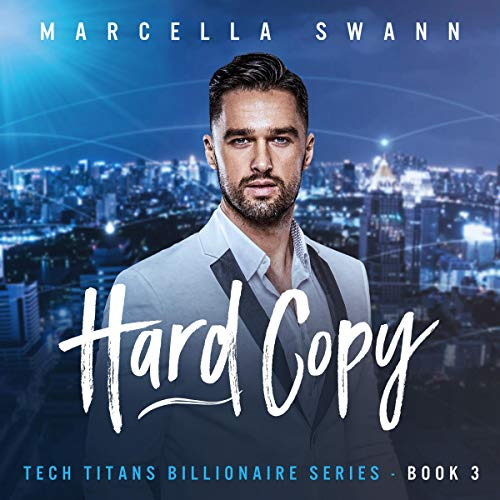 Hard Copy - A Billionaire Second Chance Romance  Audiobook By Marcella Swann cover art