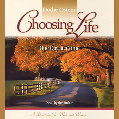 Choosing Life     One Day at a Time              By:                                                                                                                                 Dodie Osteen                               Narrated by:                                                                                                                                 Dodie Osteen                      Length: 2 hrs and 20 mins     18 ratings     Overall 4.6