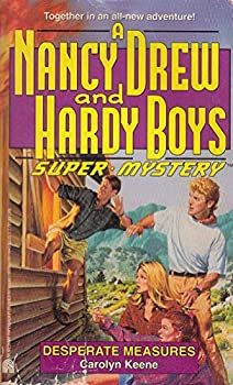 Desperate Measures - Book #18 of the Nancy Drew and Hardy Boys: Super Mystery