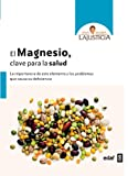 El magnesio, clave para la salud: La importancia de este elemento y los problemas que causa su deficiencia (Plus Vitae) (Spanish Edition)