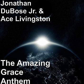 The Amazing Grace Anthem
