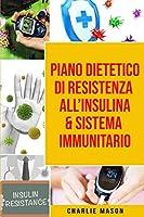 Piano Dietetico di Resistenza all'Insulina & Sistema Immunitario
