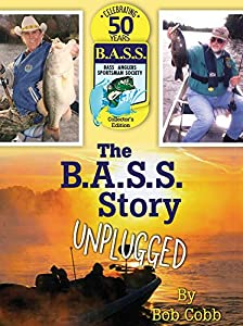 The B.A.S.S. Story Unplugged