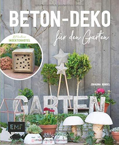 Beton-Deko für den Garten: Mit kreativem Insektenhotel und vielen praktischen Projekten: Trittsteine, Pflanztöpfe, Stiefelhalter, Vogeltränke