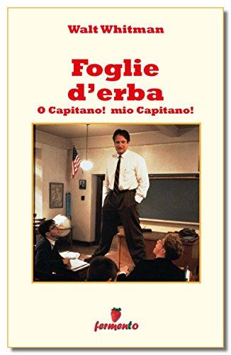 Foglie d'erba - O Capitano! mio Capitano! (Emozioni senza tempo Vol. 231)
