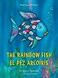 The Rainbow Fish/Bi:libri - Eng/Spanish PB (Spanish Edition)
