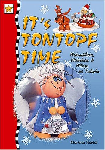 It's Tontopf-Time: Weihnachtliches, Winterliches & Witziges aus Tontöpfen